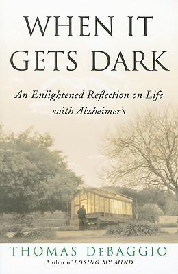 when-it-gets-dark-an-enlightened-reflection-on-life-with-alzheimer-s