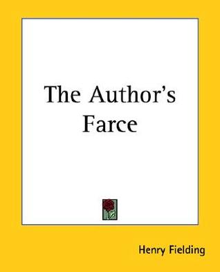 Ebook The Author's Farce by Henry Fielding read!