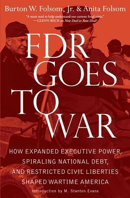 FDR Goes to War: How Expanded Executive Power, Spiraling National Debt, and Restricted Civil Liberties Shaped Wartime America