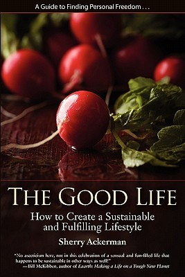 The Good Life by Sherry L. Ackerman
