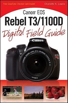 Canon EOS Rebel T3/1100D Digital Field Guide