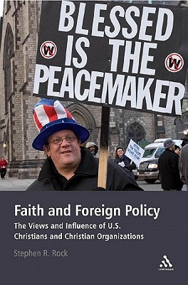 Faith and Foreign Policy: The Views and Influence of U.S. Christians and Christian Organizations