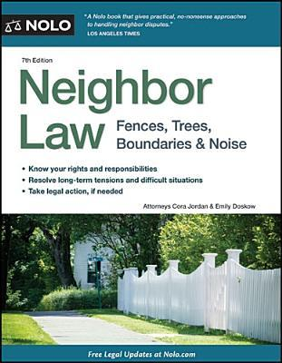 Neighbor Law: Fences, Trees, Boundaries, & Noise