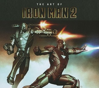 The Art of Iron Man 2(The Art of the Marvel Cinematic Universe)
