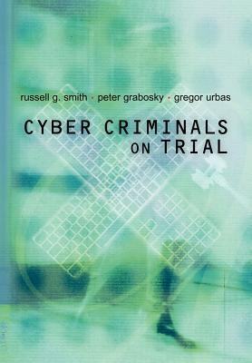 Cyber Criminals on Trial