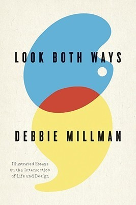 Look Both Ways: Illustrated Essays on the Intersection of Life and Design