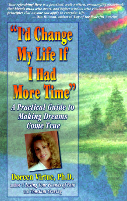 """""""I'd Change My Life If I Had More Time"""": A Practical Guide to Making Dreams Come True"""