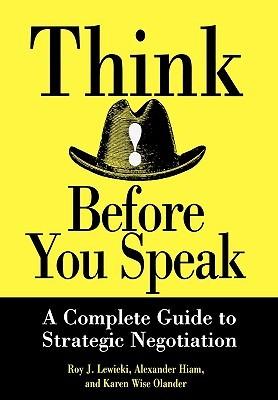 Think Before You Speak: A Complete Guide to Strategic Negotiation Descarga gratuita de esta biblioteca