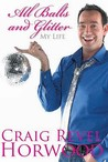 All Balls And Glitter: My Life