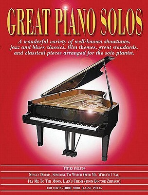 Great Piano Solos: The Red Book: A Wonderful Variety of Well-Known Showtunes, Jazz and Blues Classics, Film Themes, Great Standards and Classical Pieces Arranged for the Solo Pianist