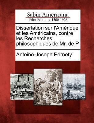 Dissertation Sur L'Am Rique Et Les Am Ricains, Contre Les Recherches Philosophiques de Mr. de P.