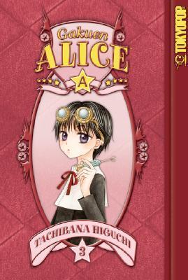 Gakuen Alice, Vol. 03 by Tachibana Higuchi