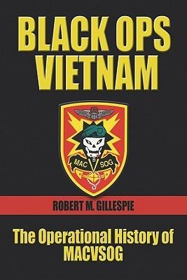 Black Ops Vietnam: The Operational History of MACVSOG