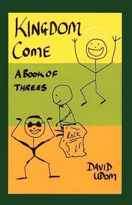 Kingdom Come: A Book of Threes