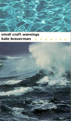 Ebook Small Craft Warnings: Stories by Kate Braverman DOC!