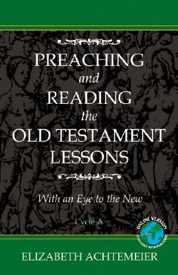 Preaching and Reading the Old Testament Lessons with an Eye to the New, Cycle a