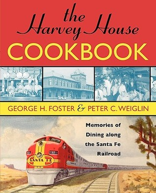 Descargar libros electrónicos de ebscohost The Harvey House Cookbook: Memories of Dining Along the Santa Fe Railroad