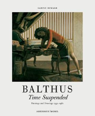 Balthus: Time Suspended: Paintings and Drawings 1932-1960