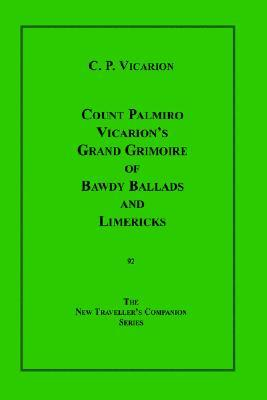 Count Palmiro Vicarion's Grand Grimoire of Bawdy Ballads & Limericks