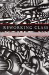 Reworking Class: Romanticism, Gender, and the Ethics of Understanding