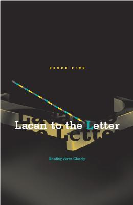 Lacan to the Letter: Reading Écrits Closely