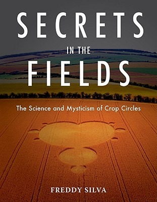 secrets-in-the-fields-the-science-and-mysticism-of-crop-circles