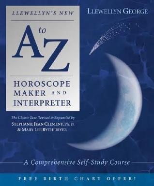 Llewellyn's New A to Z Horoscope Maker and Interpreter: A Comprehensive Self-Study Course