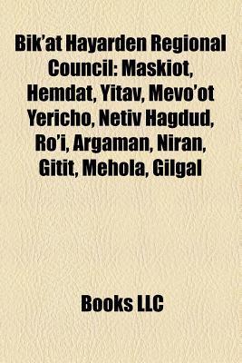 Bik'at Hayarden Regional Council: Maskiot, Hemdat, Yitav, Mevo'ot Yericho, Netiv Hagdud, Ro'i, Argaman, Niran, Gitit, Mehola, Gilgal