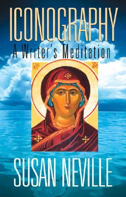 Iconography: A Writer's Meditation