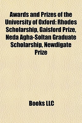 Awards and Prizes of the University of Oxford: Rhodes Scholarship, Gaisford Prize, Neda Agha-Soltan Graduate Scholarship, Newdigate Prize