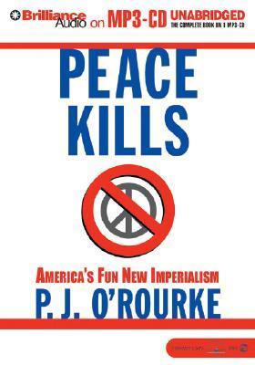 Peace Kills: America's Fun New Imperialism