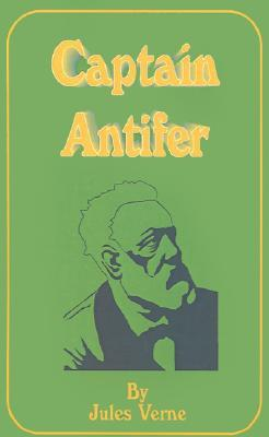 Captain Antifer (Extraordinary Voyages, #40)