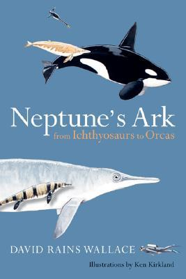Neptune's Ark: From Ichthyosaurs to Orcas