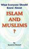 What Everyone Should Know About Islam & Muslims