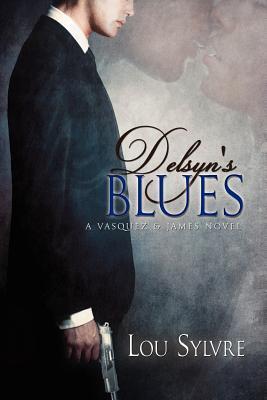 Delsyns Blues (Vasquez & James, #2)