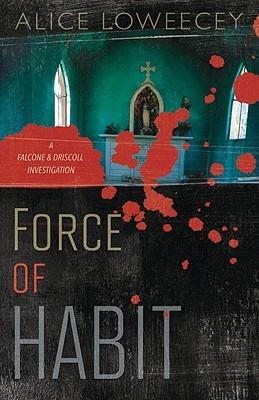 Force of Habit by Alice Loweecey