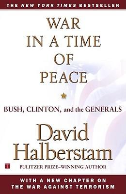War in a Time of Peace by David Halberstam
