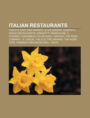 Italian Restaurants: Fazoli's, Drago Restaurants, Saizeriya, Carrabba's Italian Grill, Spaghetti Warehouse, Il Fornaio, Buca Di Beppo