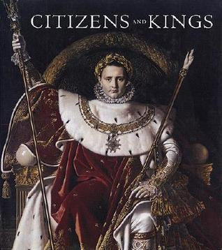 Citizens and Kings: Portraits in the Age of Revolution 1760-1830