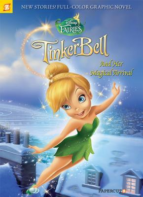 Tinker Bell and Her Magical Arrival (Disney Fairies Graphic Novel #9)
