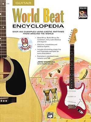 World Beat Encyclopedia: Over 450 Examples Using Exotic Rhythms from Around the World, Book & CD