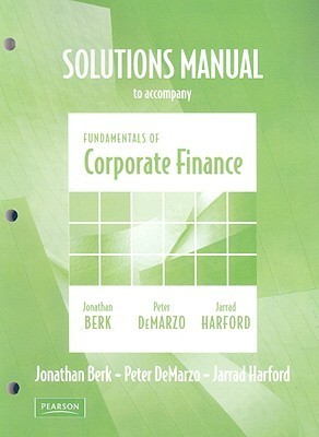 Solutions Manual for Fundamentals of Corporate Finance for Fundamentals of Corporate Finance plus MyFinanceLab Student Access Kit