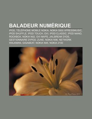 Baladeur Numerique: iPod, Telephone Mobile Nokia, Nokia 5800 Xpressmusic, iPod Shuffle, iPod Touch, Ovi, iPod Classic, iPod Nano, Rockbox
