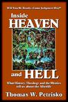 Inside Heaven and Hell: What History, Theology and the Mystics tell us about the Afterlife