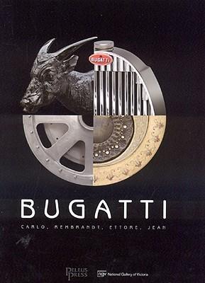 Bugatti: Carlo, Rembrandt, Ettore, Jean