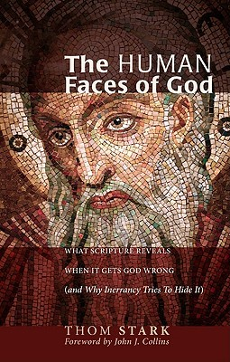 The Human Faces of God: What Scripture Reveals When It Gets God Wrong