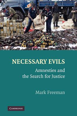 Necessary Evils: Amnesties and the Search for Justice