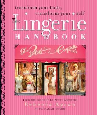 The Lingerie Handbook by Rebecca Apsan