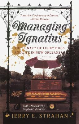 Managing Ignatius: The Lunacy of Lucky Dogs and Li...