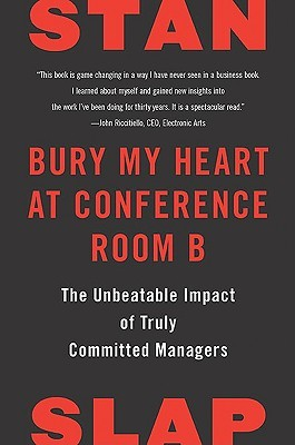 Bury My Heart at Conference Room B by Stan Slap